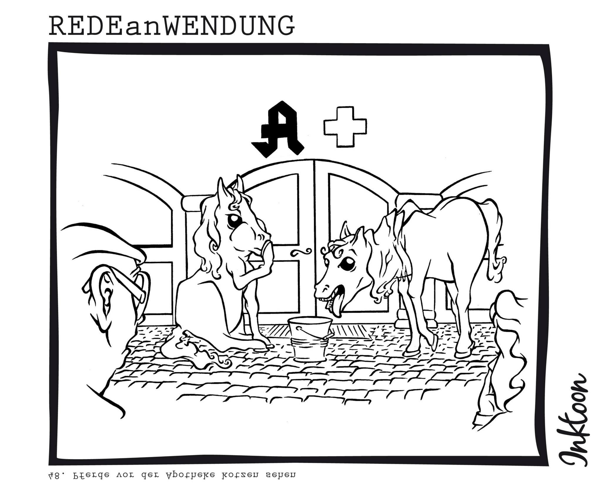 Pferde vor der Apotheke kotzen sehen Unglaublich Unwahrscheinlich Vorsicht geboten Redewendung Redeanwendung Bilderrätsel toon inktoon Illustration Grafik Sprichwort Bild